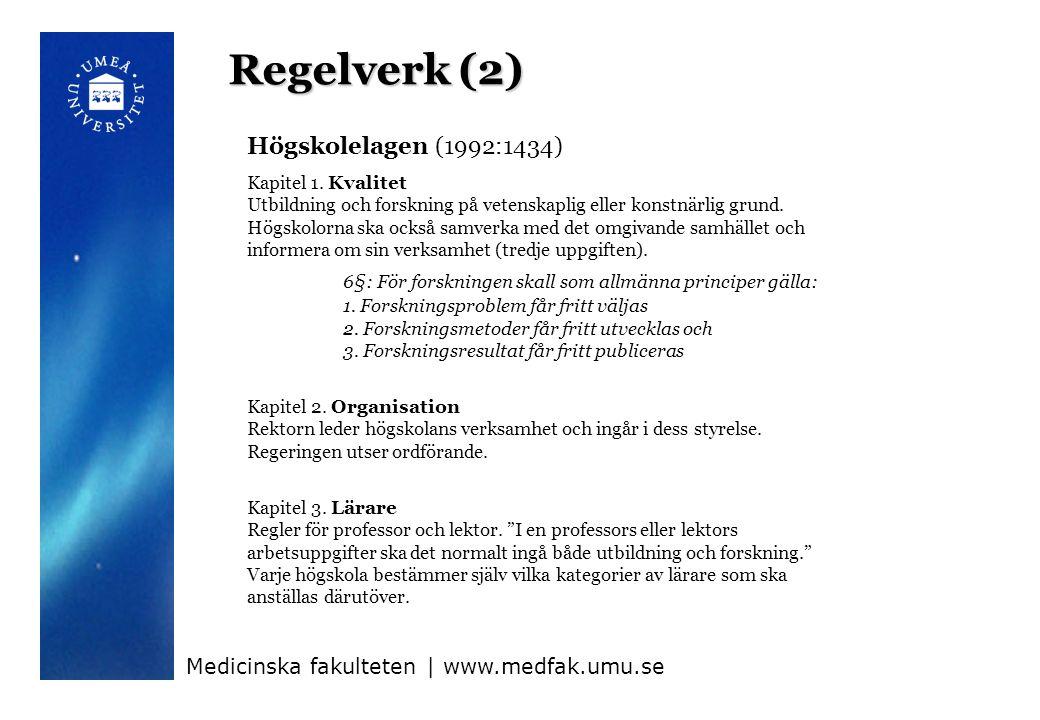 Regelverk (2) Medicinska fakulteten | www.medfak.umu.se Högskolelagen (1992:1434) Kapitel 1.