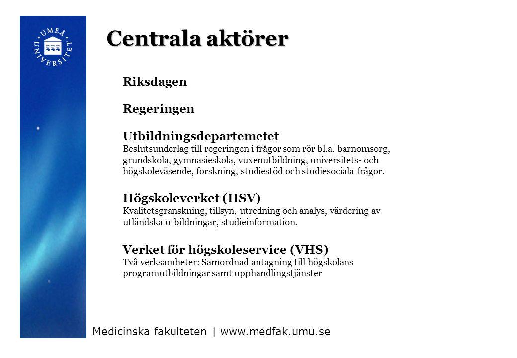 Centrala aktörer Riksdagen Regeringen Utbildningsdepartemetet Beslutsunderlag till regeringen i frågor som rör bl.a.