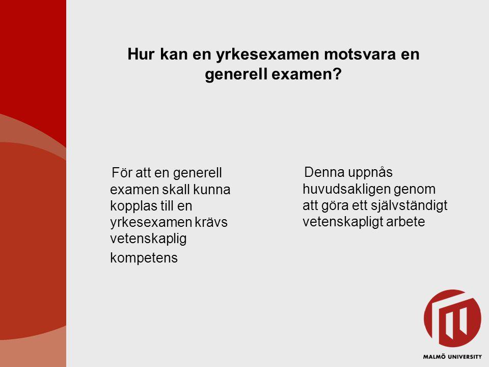 Hur kan en yrkesexamen motsvara en generell examen? För att en generell examen skall kunna kopplas till en yrkesexamen krävs vetenskaplig kompetens De