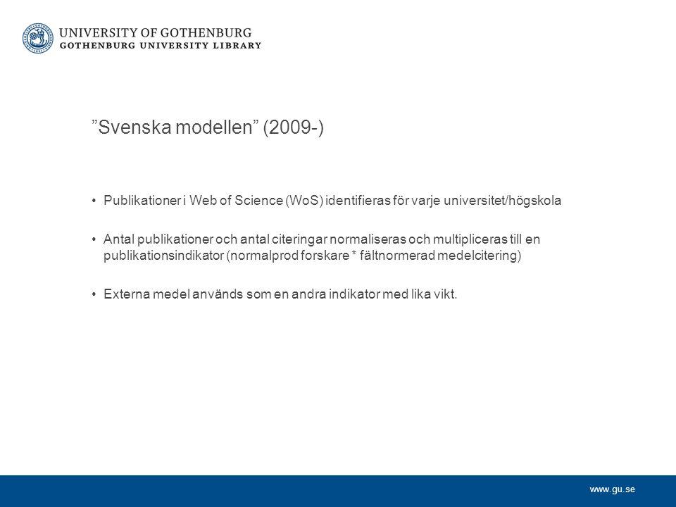 www.gu.se Publikationer i Web of Science (WoS) identifieras för varje universitet/högskola Antal publikationer och antal citeringar normaliseras och m