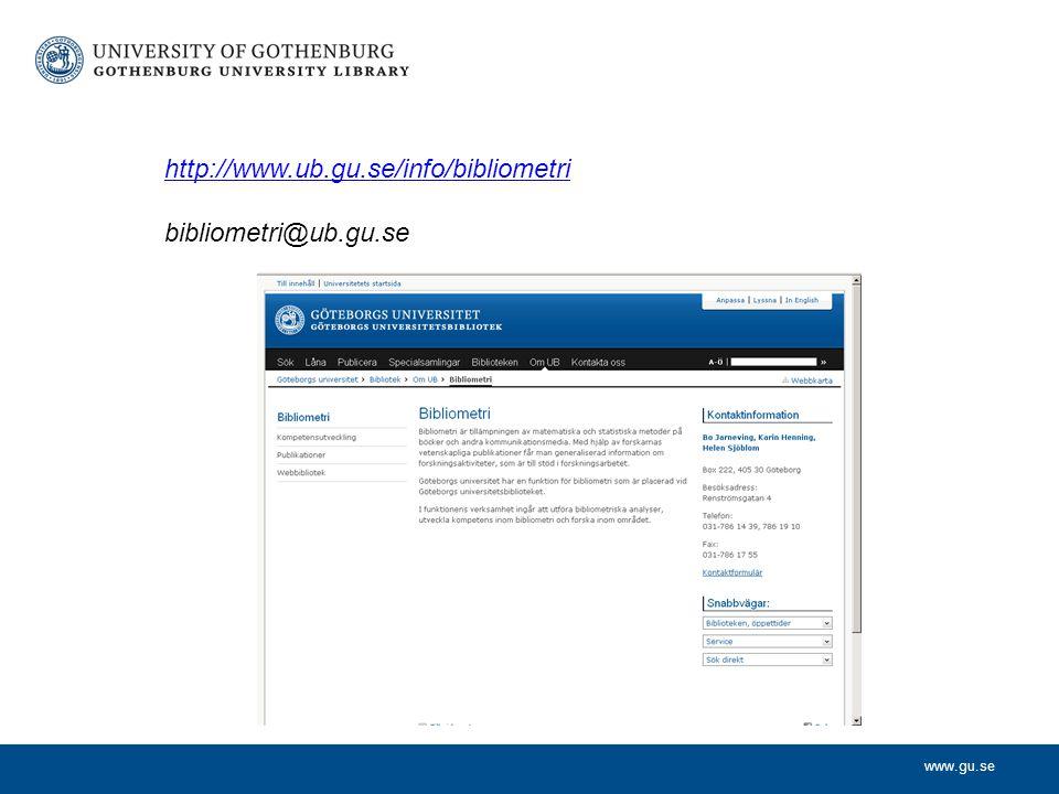 www.gu.se http://www.ub.gu.se/info/bibliometri bibliometri@ub.gu.se