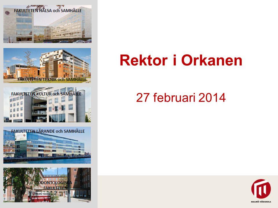 REKTOR I ORKANEN Malmö högskolas strategiska plattform – vart är vi på väg.