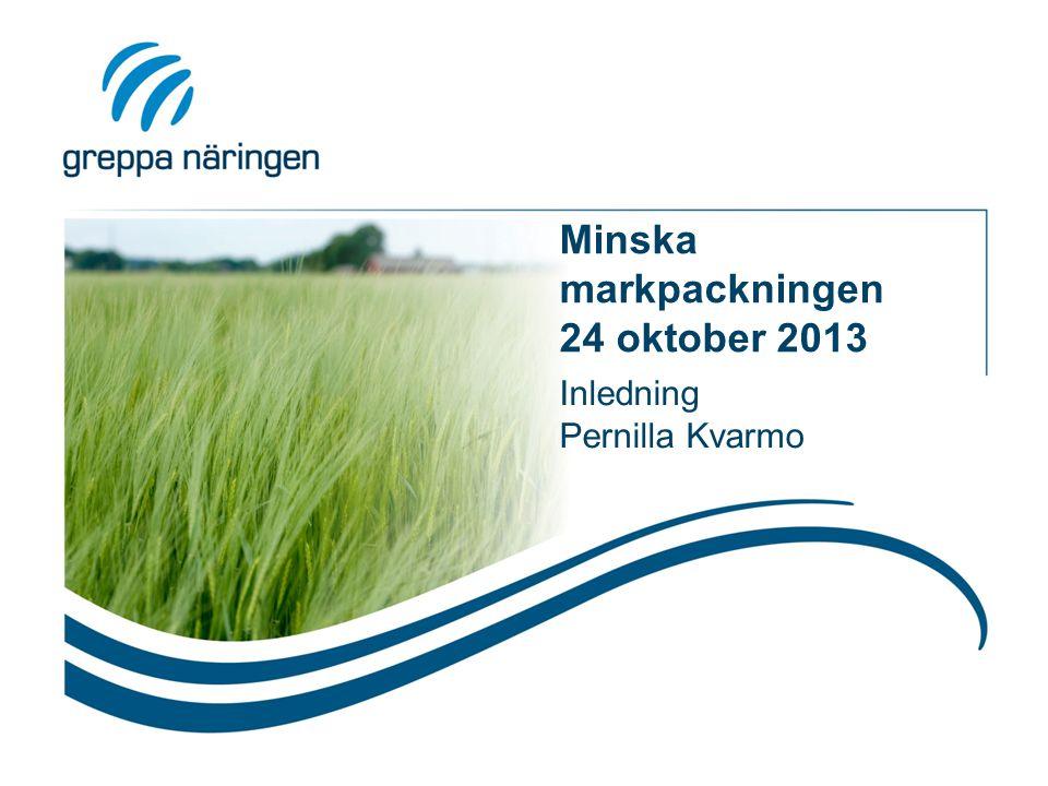 Minska markpackningen 24 oktober 2013 Inledning Pernilla Kvarmo