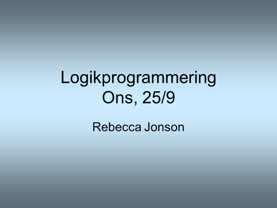 Repetition Jämförelser av tal, = = Ordnade listor ?- stigande_ordning([2,4,6,8,9]).