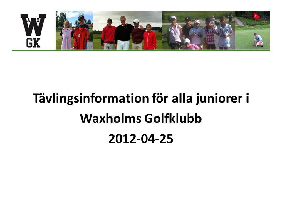 Tävlingsinformation för alla juniorer i Waxholms Golfklubb 2012-04-25