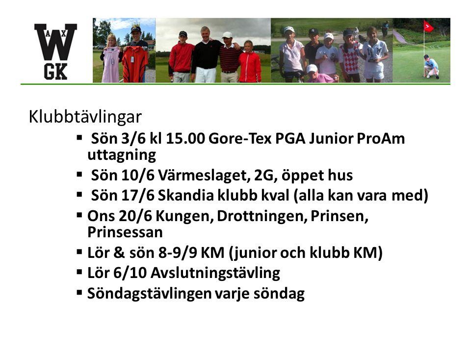 Klubbtävlingar  Sön 3/6 kl 15.00 Gore-Tex PGA Junior ProAm uttagning  Sön 10/6 Värmeslaget, 2G, öppet hus  Sön 17/6 Skandia klubb kval (alla kan vara med)  Ons 20/6 Kungen, Drottningen, Prinsen, Prinsessan  Lör & sön 8-9/9 KM (junior och klubb KM)  Lör 6/10 Avslutningstävling  Söndagstävlingen varje söndag
