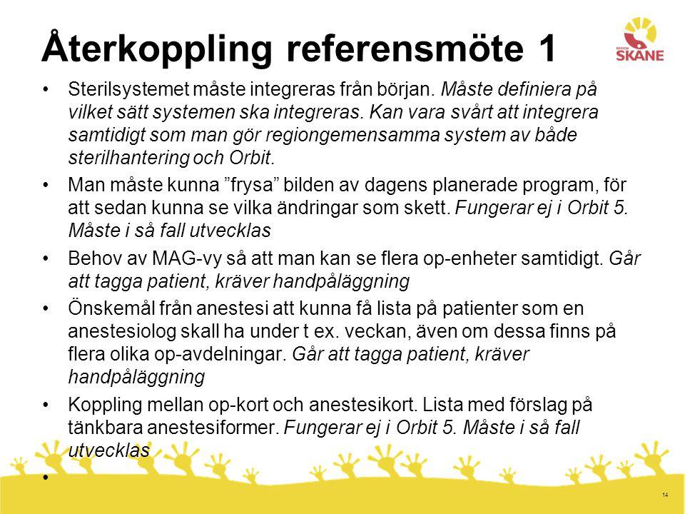 14 Återkoppling referensmöte 1 Sterilsystemet måste integreras från början. Måste definiera på vilket sätt systemen ska integreras. Kan vara svårt att