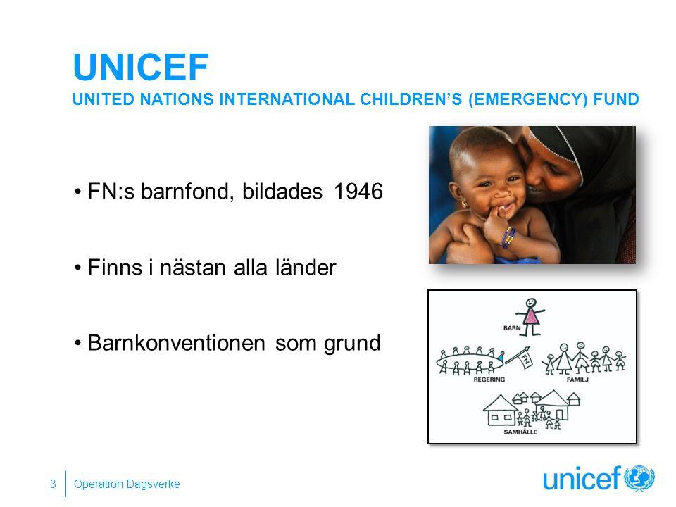 UNICEF UNITED NATIONS INTERNATIONAL CHILDREN'S (EMERGENCY) FUND FN:s barnfond, bildades 1946 Finns i nästan alla länder Barnkonventionen som grund Ope