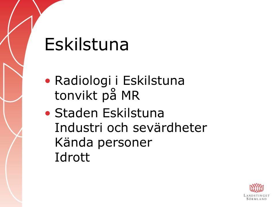 Eskilstuna Radiologi i Eskilstuna tonvikt på MR Staden Eskilstuna Industri och sevärdheter Kända personer Idrott
