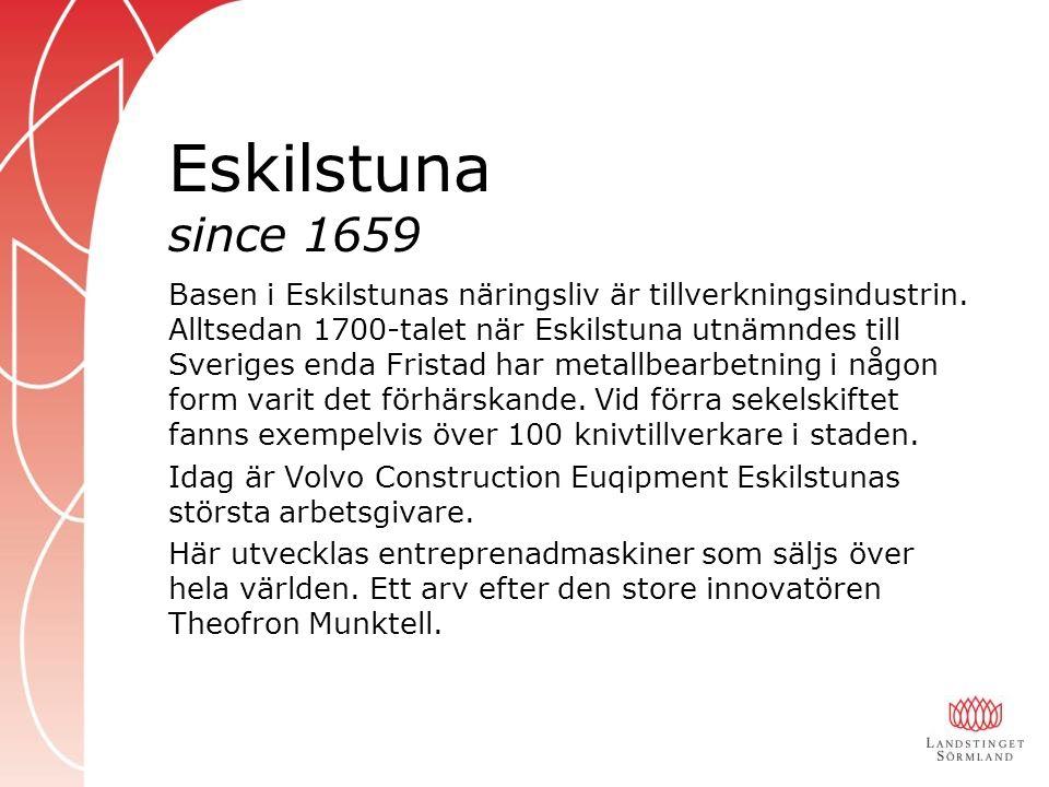 Eskilstuna since 1659 Basen i Eskilstunas näringsliv är tillverkningsindustrin.