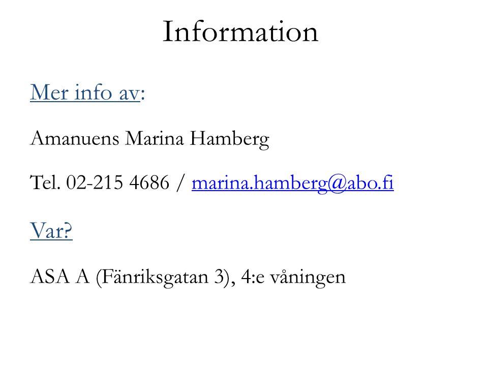 Information Mer info av: Amanuens Marina Hamberg Tel.