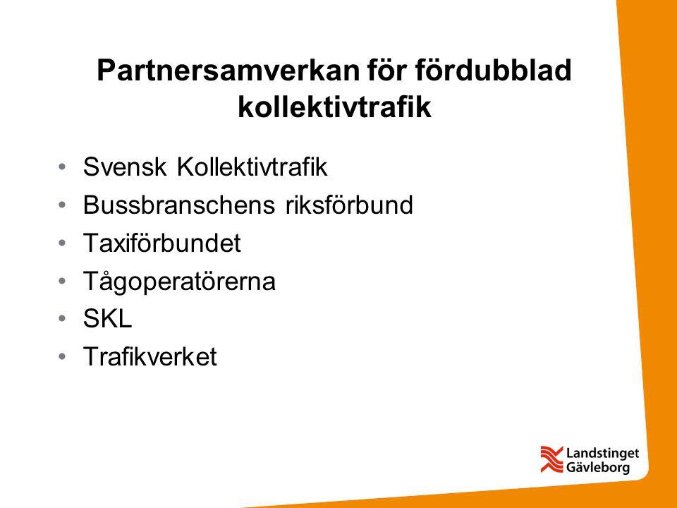 Partnersamverkan för fördubblad kollektivtrafik Svensk Kollektivtrafik Bussbranschens riksförbund Taxiförbundet Tågoperatörerna SKL Trafikverket