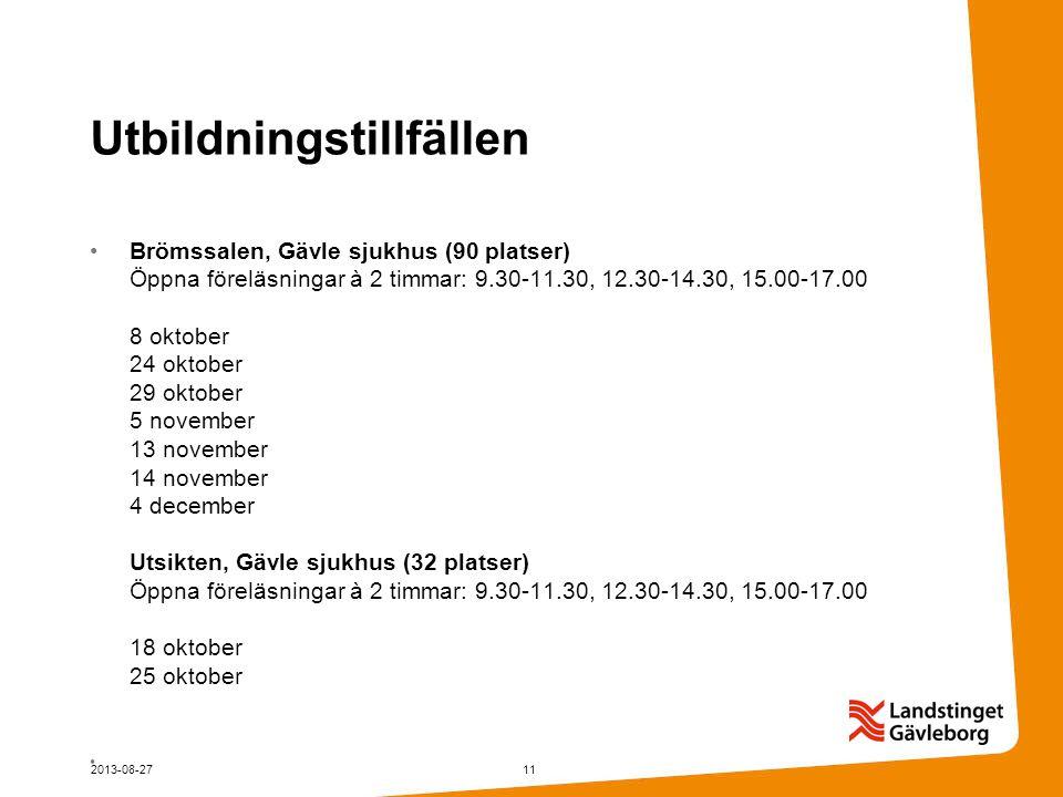 Utbildningstillfällen Brömssalen, Gävle sjukhus (90 platser) Öppna föreläsningar à 2 timmar: 9.30-11.30, 12.30-14.30, 15.00-17.00 8 oktober 24 oktober 29 oktober 5 november 13 november 14 november 4 december Utsikten, Gävle sjukhus (32 platser) Öppna föreläsningar à 2 timmar: 9.30-11.30, 12.30-14.30, 15.00-17.00 18 oktober 25 oktober 2013-08-2711