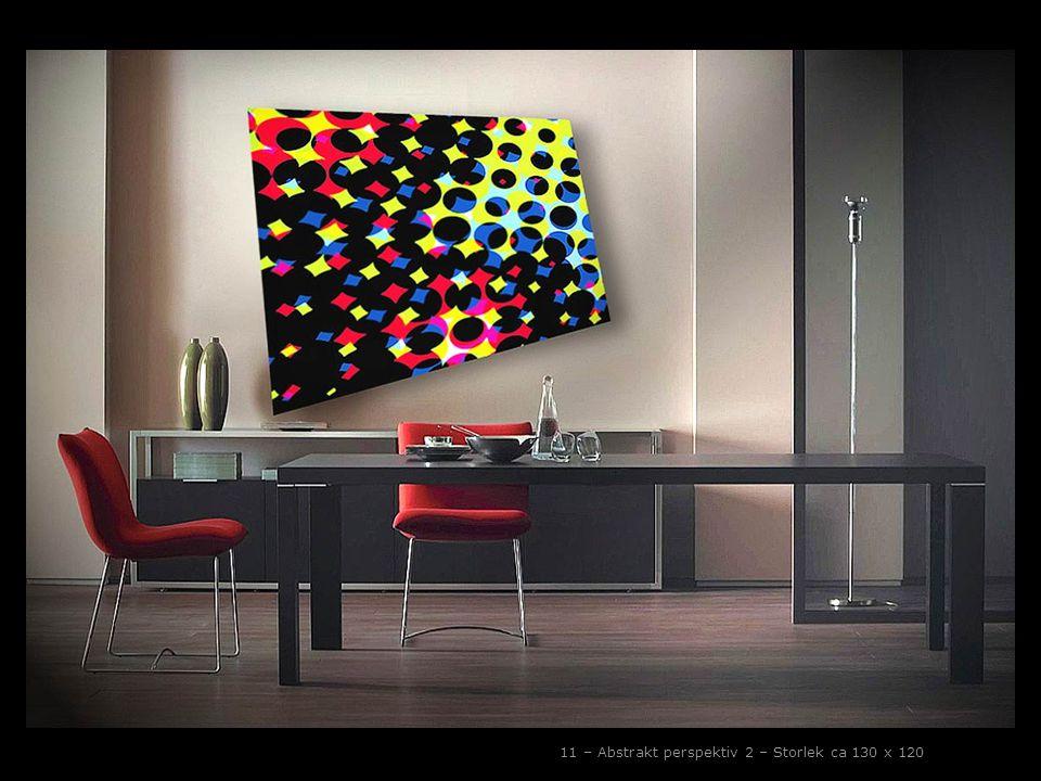 11 – Abstrakt perspektiv 2 – Storlek ca 130 x 120