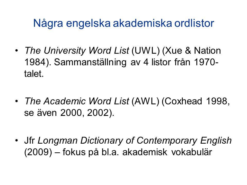 ● AWL innehåller många ord vars svenska motsvarigheter tillhör akademisk prosa, t.ex.