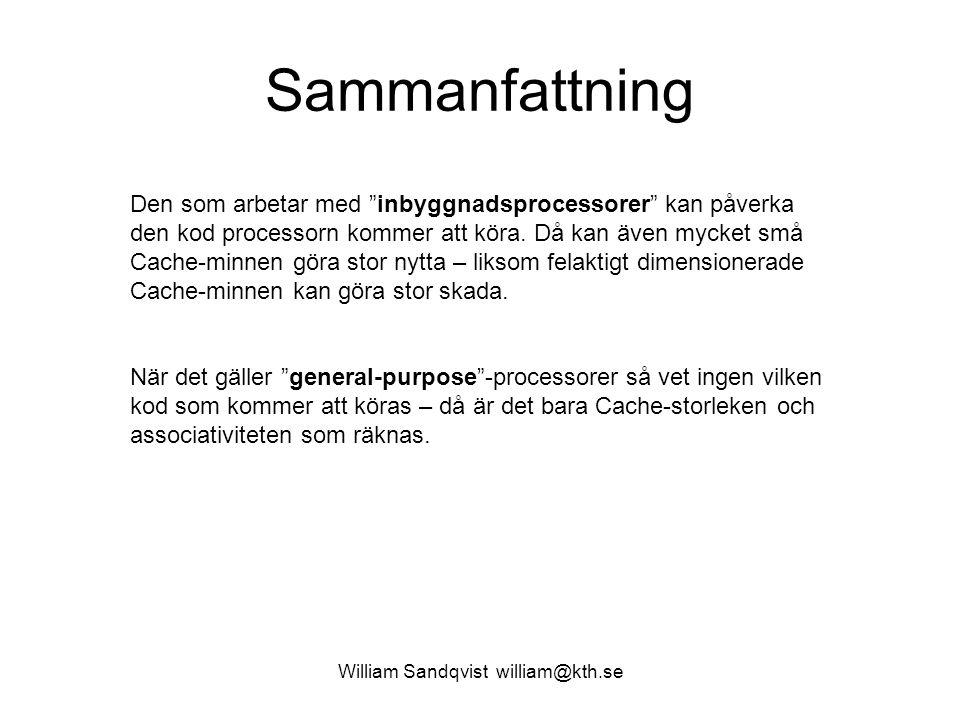 """William Sandqvist william@kth.se Sammanfattning Den som arbetar med """"inbyggnadsprocessorer"""" kan påverka den kod processorn kommer att köra. Då kan äve"""