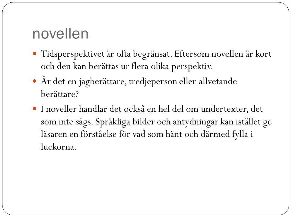 Novellen och språket I novellen brukar det inte finnas något exakt mått för hur mycket repliker som ska vara med.