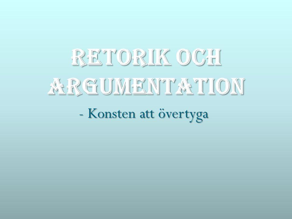 - Konsten att övertyga Retorik och argumentation