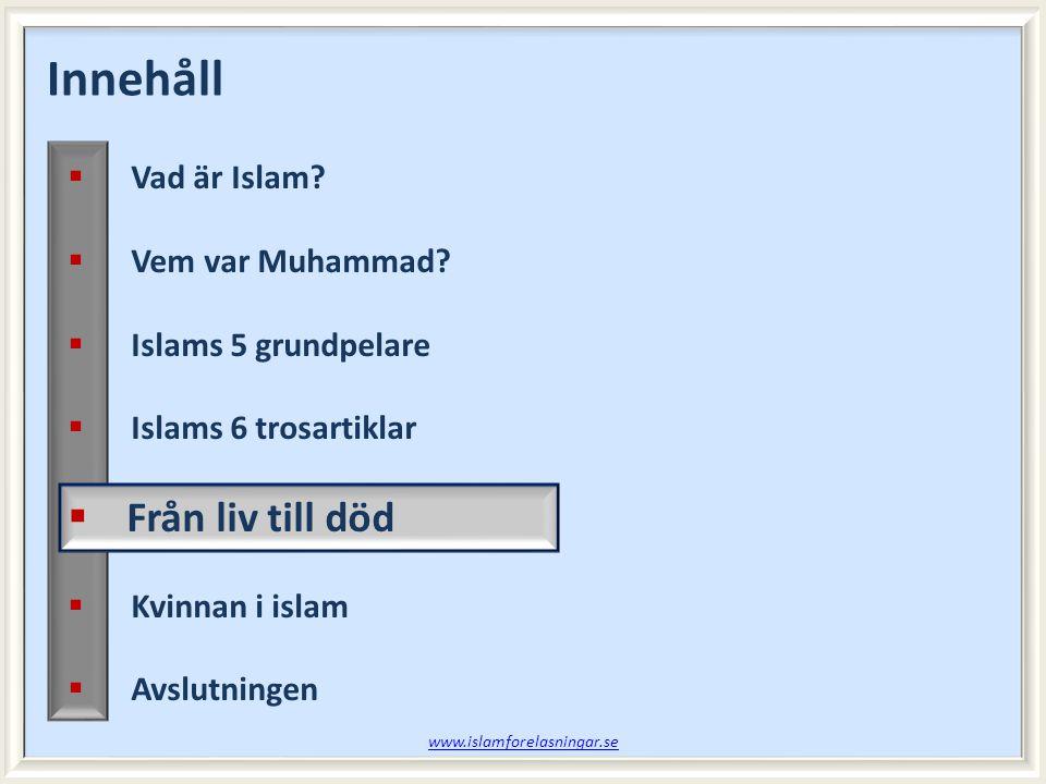 Innehåll  Vad är Islam. Vem var Muhammad.