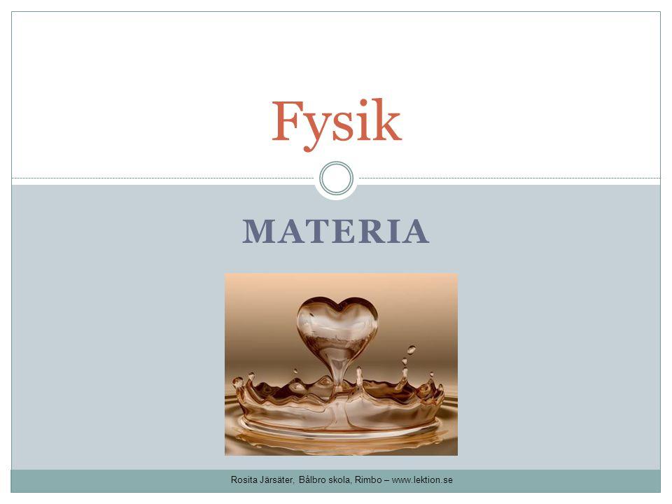 MATERIA Fysik Rosita Järsäter, Bålbro skola, Rimbo – www.lektion.se