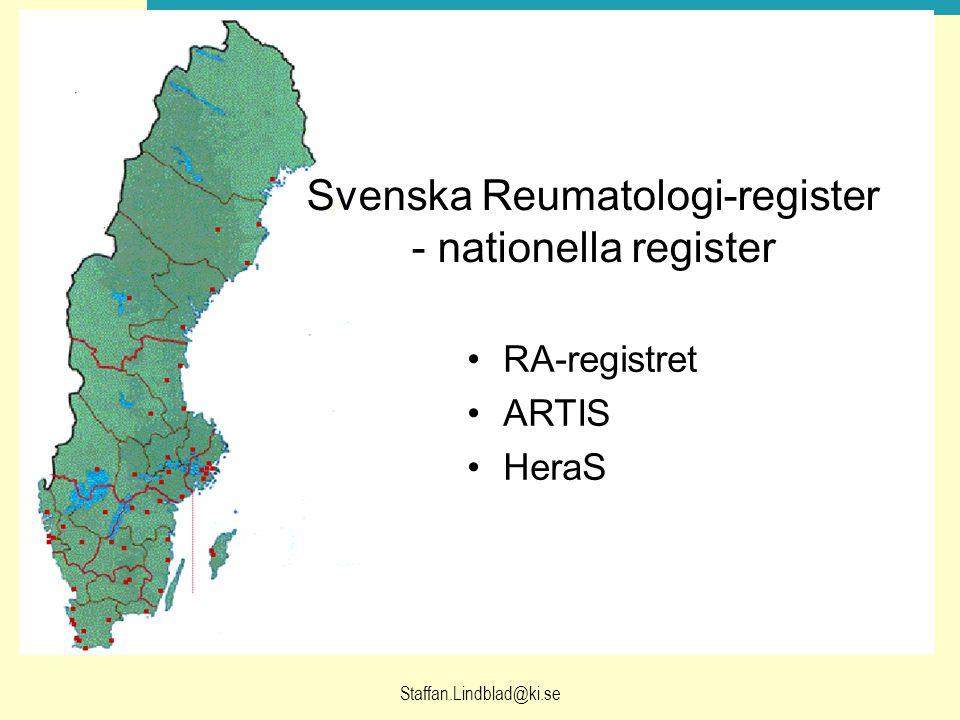 Staffan.Lindblad@ki.se Svenska Reumatologi-register - nationella register RA-registret ARTIS HeraS