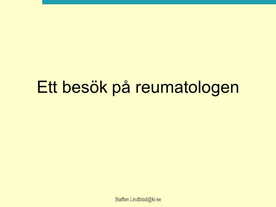 Ett besök på reumatologen Staffan.Lindblad@ki.se