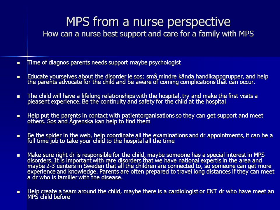 MPS from a nurse perspective How can a nurse best support and care for a family with MPS Time of diagnos parents needs support maybe psychologist Time
