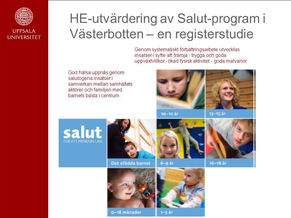 HE-utvärdering av Salut-program i Västerbotten – en registerstudie God hälsa uppnås genom salutogena insatser i samverkan mellan samhällets aktörer och familjen med barnets bästa i centrum.