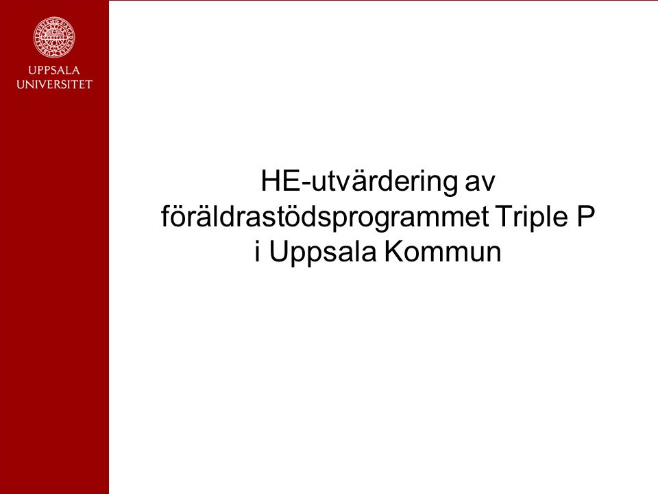 HE-utvärdering av föräldrastödsprogrammet Triple P i Uppsala Kommun