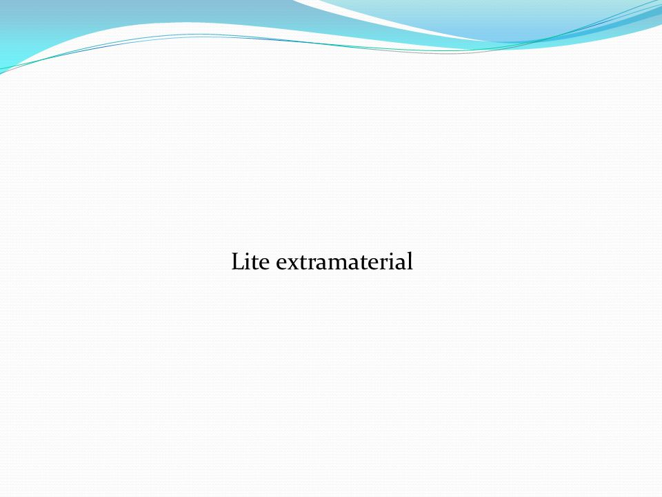 Lite extramaterial