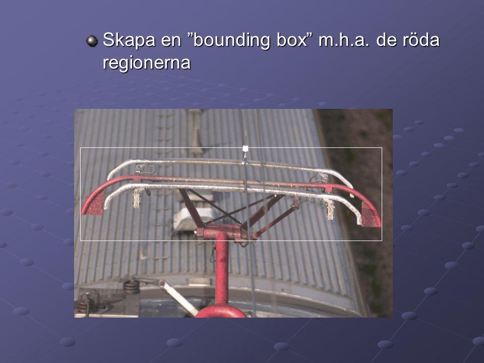 """Skapa en """"bounding box"""" m.h.a. de röda regionerna"""