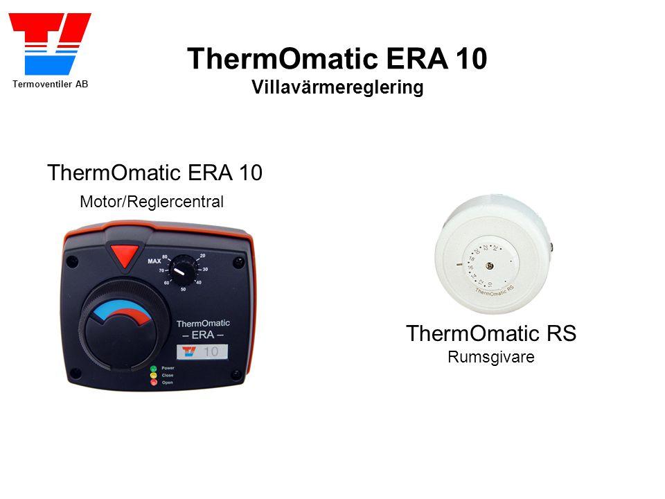Termoventiler AB ThermOmatic ERA 10 Villavärmereglering ThermOmatic RS Rumsgivare ThermOmatic ERA 10 Motor/Reglercentral