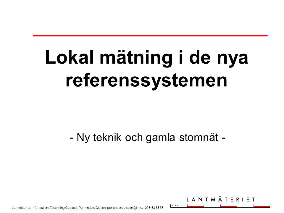 Lantmäteriet, Informationsförsörjning Geodesi, Per-Anders Olsson, per-anders.olsson@lm.se, 026-63 35 36 Punkter av god kvalitet –RIX 95-punkter eller i speciellt testnät Punkterna placerade på varierande avstånd från närmaste SWEPOS-station Stativ för noggrann centrering Mätserier bestående av tio upprepade mätningar Testmätningar på kända punkter