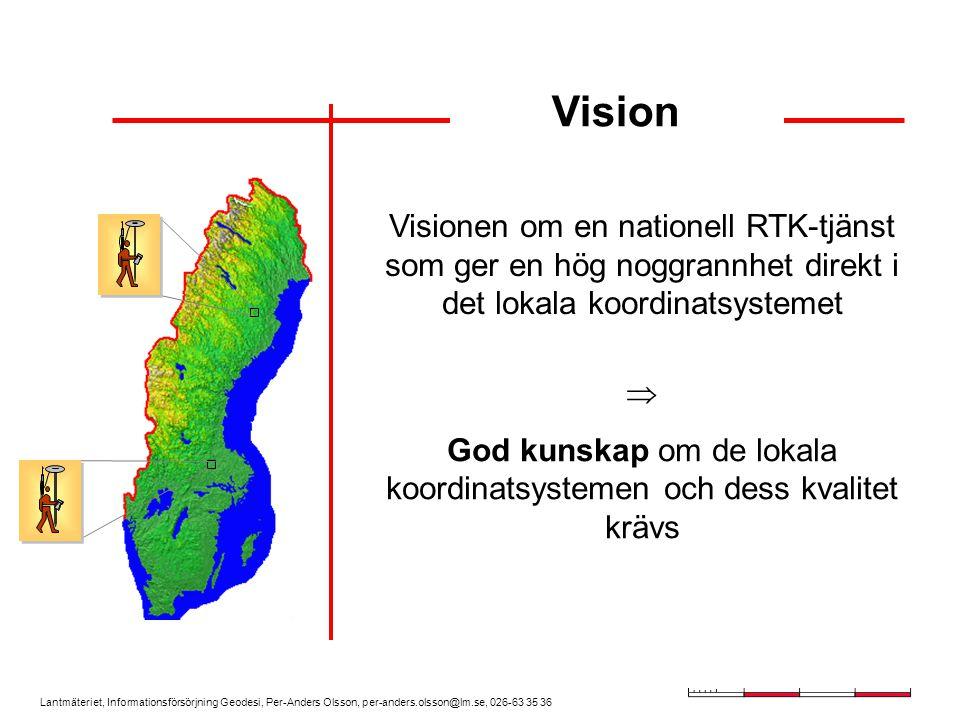 Lantmäteriet, Informationsförsörjning Geodesi, Per-Anders Olsson, per-anders.olsson@lm.se, 026-63 35 36 Ursprungliga SWEPOS-stationer Tidigare etablerade nätverks-RTK-stationer Stationer etablerade september 2004 för etableringsprojekt Ost-RTK Planerade stationer för Position Mitt och Nordost-RTK (2005) Planerade stationer för Mellan-RTK och Got-RTK (2006) Det gulmarkerade området täcks (enligt nuvarande plan) endast av SWEPOS Beräkningstjänst.