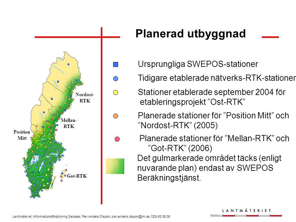 Lantmäteriet, Informationsförsörjning Geodesi, Per-Anders Olsson, per-anders.olsson@lm.se, 026-63 35 36 Ursprungliga SWEPOS-stationer Tidigare etabler
