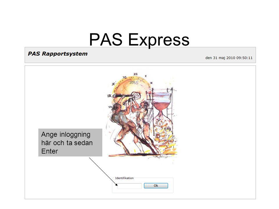 PAS Express Ange inloggning här och ta sedan Enter
