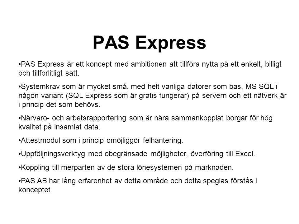 PAS Express PAS Express är ett koncept med ambitionen att tillföra nytta på ett enkelt, billigt och tillförlitligt sätt. Systemkrav som är mycket små,