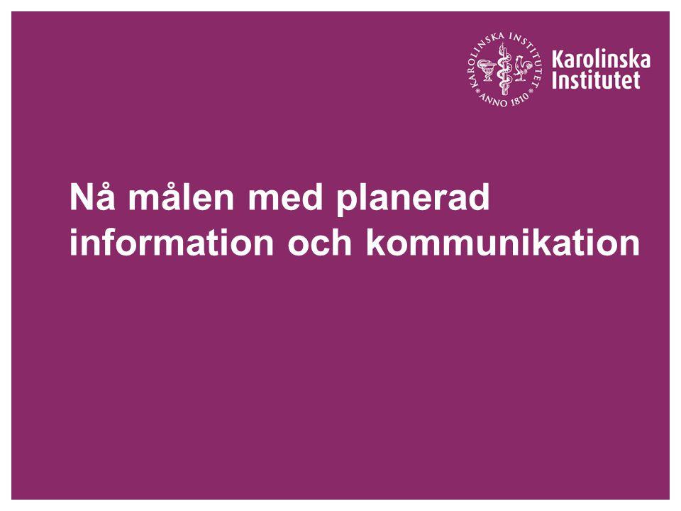 15 juni 2011KIs informatörsnätverk2 Varför kan det vara svårt med kommunikationsplanering?