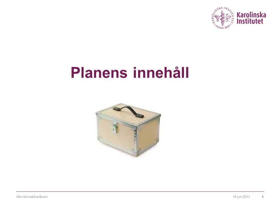 15 juni 2011KIs informatörsnätverk8 Planens innehåll