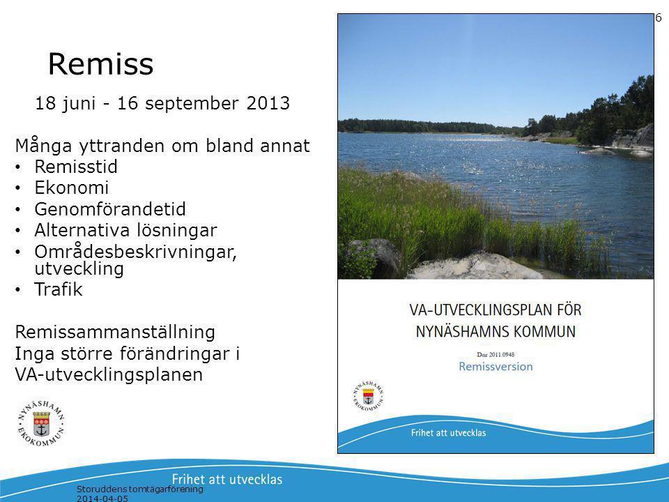 18 juni - 16 september 2013 Många yttranden om bland annat Remisstid Ekonomi Genomförandetid Alternativa lösningar Områdesbeskrivningar, utveckling Tr