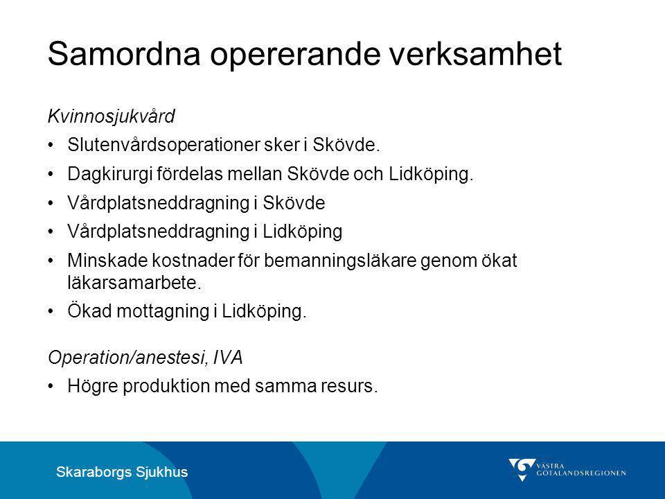 Skaraborgs Sjukhus Samordna opererande verksamhet Kvinnosjukvård Slutenvårdsoperationer sker i Skövde.