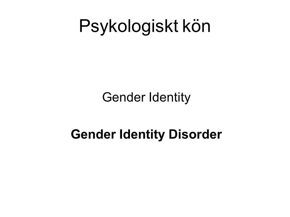 Diagnostik enligt DSM-IV A.En stark och bestående identifikation med det motsatta könet (inte enbart en önskan om att ha en någon kultur- betingad fördel som det motsatta könet anses har).