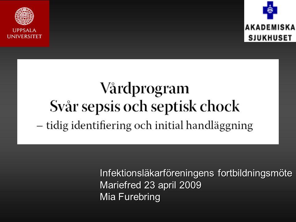 Infektionsläkarföreningens fortbildningsmöte Mariefred 23 april 2009 Mia Furebring