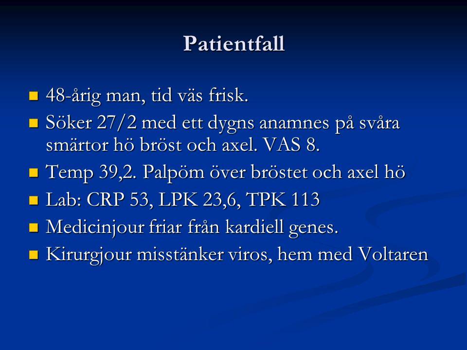 Patientfall Åter efter ett dygn (28/2) pga fortsatt hög feber och svåra smärtor.
