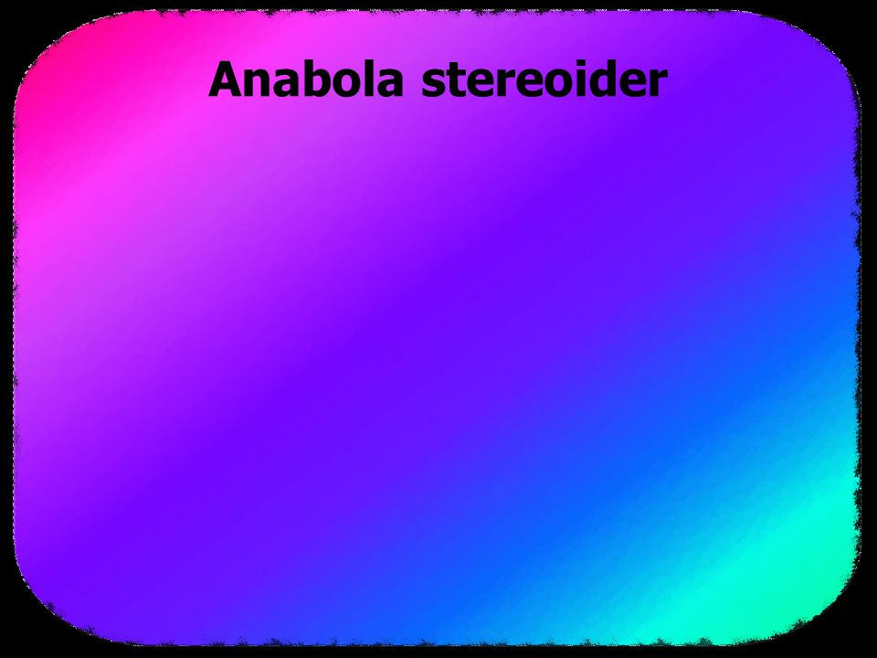 Anabola stereoider