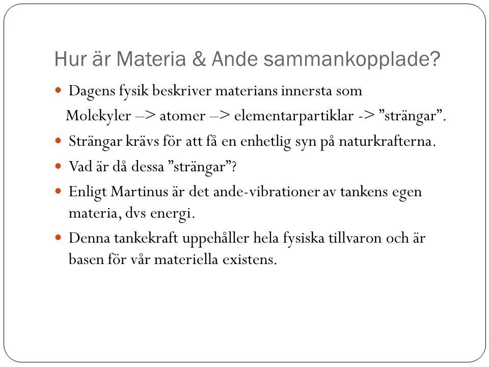 Hur är Materia & Ande sammankopplade.