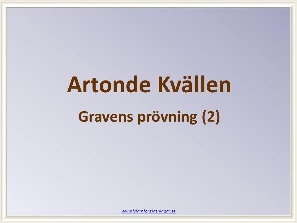 www.islamforelasningar.se Artonde Kvällen Gravens prövning (2)