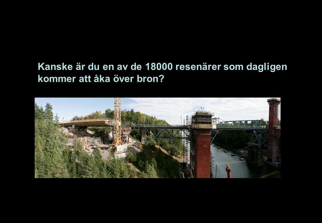Kanske är du en av de 18000 resenärer som dagligen kommer att åka över bron?