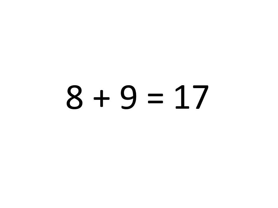 8 + 9 = 17