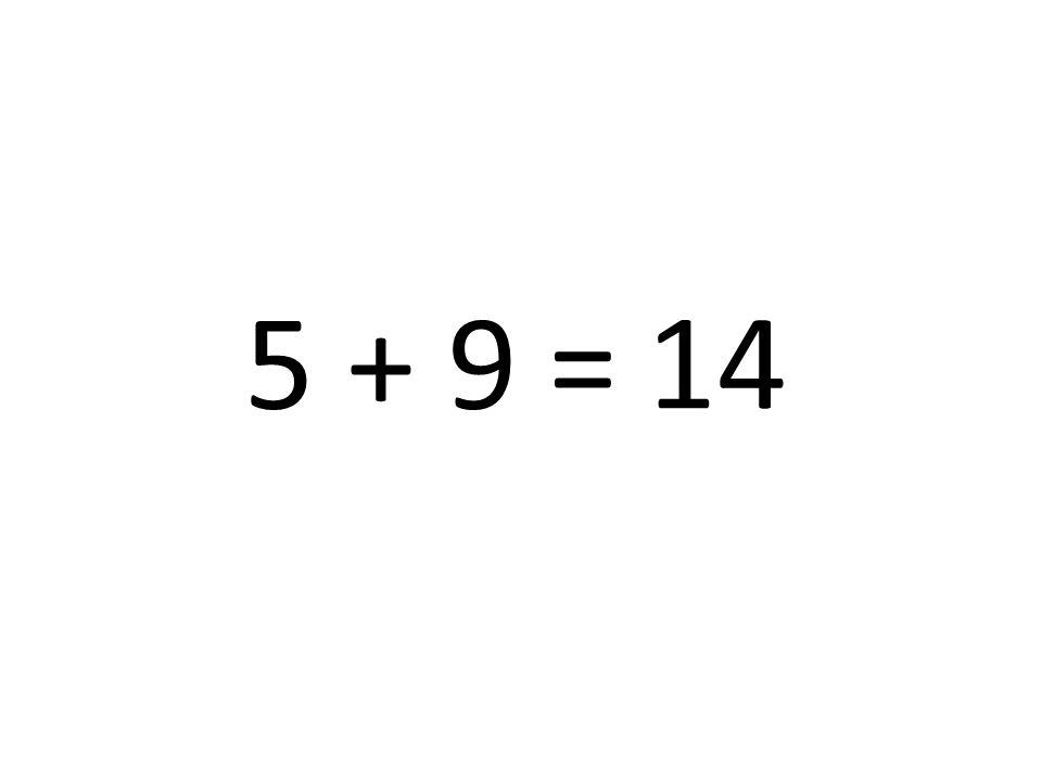 5 + 9 = 14